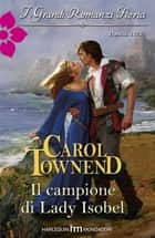 Il campione di lady isobel ebook by Carol Townend