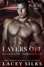 Layers Off: Gestillte Sehnsucht ebook by