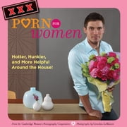 XXX Porn for Women - Hotter, Hunkier, and More Helpful Around the House! ebook by The Cambridge Women's Pornography Coop,Susan Anderson