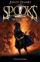 The Spook's Stories: Witches ebook by Joseph Delaney