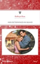 Her Determined Husband ebook by Kathryn Ross