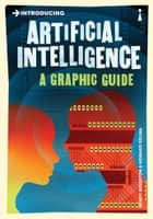 Introducing Artificial Intelligence - A Graphic Guide ebook by Henry Brighton, Howard Selina