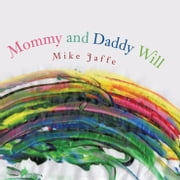 Mommy and Daddy Will ebook by Mike Jaffe