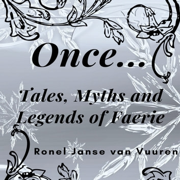 Once… - Tales, Myths and Legends of Faerie audiobook by Ronel Janse van Vuuren