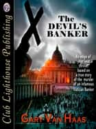 The Devil's Banker [Kindle Edition] ebook by Gary VanHaas