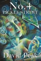 No.4 Pickle Street ebook by David Peak