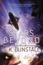 Stars Beyond ebook by S. K. Dunstall