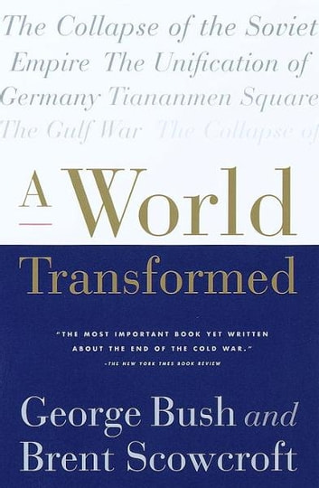 A World Transformed ebook by George H. W. Bush,Brent Scowcroft