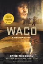 Waco - A Survivor's Story ebook by David Thibodeau, Leon Whiteson, Aviva Layton