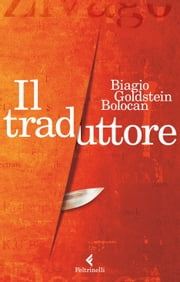 Il traduttore ebook by Biagio Goldstein Bolocan