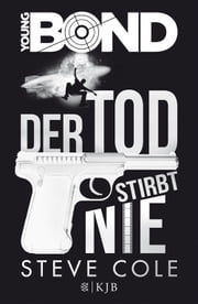 Young Bond – Der Tod stirbt nie ebook by Steve Cole