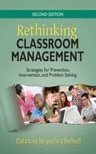 Rethinking Classroom Management ebook by Ms. Patricia L. (Lee) Sequeira Belvel