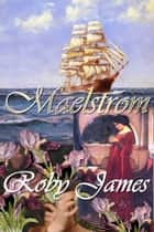 Maelstrom ebook by Roby James