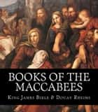 Books of the Maccabees ebook by Unknown, King James Bible, Douay-Rheims Bible