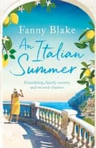 An Italian Summer - The most uplifting and heartwarming holiday read ebook by Fanny Blake