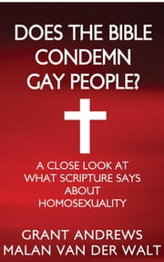 Does the Bible Condemn Gay People ebook by Grant Andrews