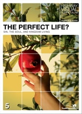 The Perfect Life? Leader's Guide ebook by Highway Video, Inc.