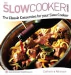 Classic Casseroles for your Slow Cooker ebook by Catherine Atkinson