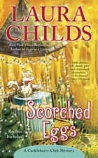 Scorched Eggs ebook by Laura Childs
