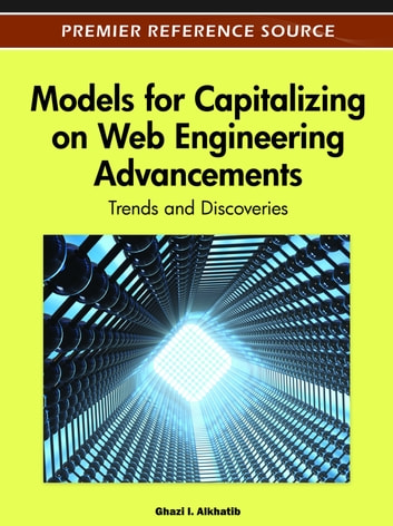 Models for Capitalizing on Web Engineering Advancements - Trends and Discoveries ebook by