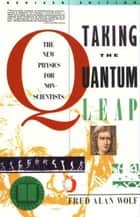 Taking the Quantum Leap ebook by Fred A. Wolf