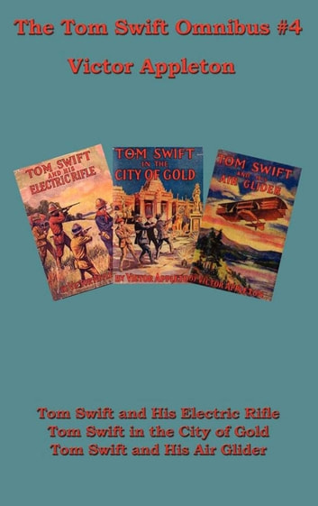 The Tom Swift Omnibus #4 ebook by Victor Appleton