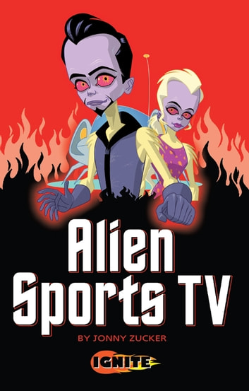 Alien Sports TV ebook by Jonny Zucker