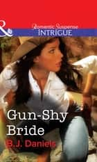 Gun-Shy Bride (Mills & Boon Intrigue) ebook by B.J. Daniels