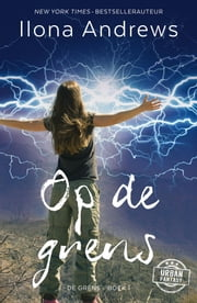 Op de grens eBook by Ilona Andrews, Lia Belt