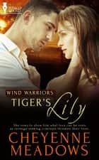 Tiger's Lily ebook by Cheyenne Meadows
