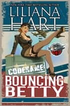 Bouncing Betty ebook by Liliana Hart