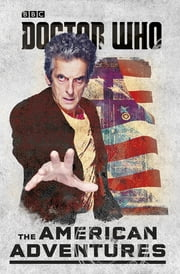 Doctor Who: The American Adventures ebook by Justin Richards