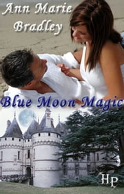 Blue Moon Magic: A Short Story ebook by A.M. Bradley