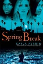 Spring Break ebook by Kayla Perrin