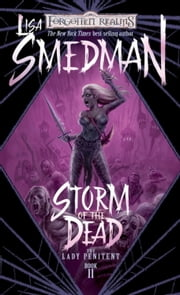 Storm of the Dead - Lady Penitent, Book II ebook by Lisa Smedman