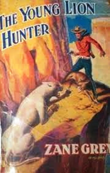The Young lion Hunter ebook by Zane Grey