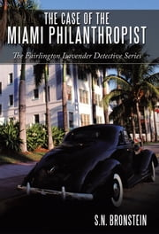 The Case of the Miami Philanthropist - The Fairlington Lavender Detective Series ebook by S.N. Bronstein