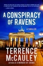A Conspiracy of Ravens eBook by Terrence McCauley