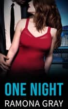 One Night ebook by Ramona Gray
