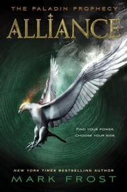 Alliance - The Paladin Prophecy Book 2 ebook by Mark Frost