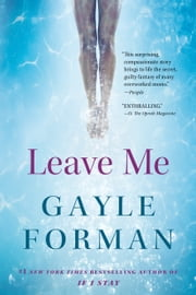 Leave Me - A Novel ebook by Gayle Forman