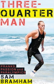 Three-quarter Man ebook by Sam Bramham