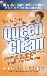 Talking Dirty with the Queen of Clean - Second Edition ebook by Linda Cobb
