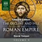 The Decline and Fall of the Roman Empire, Volume V audiobook by