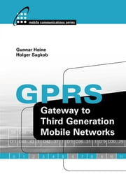 Gprs: Gateway to Third Generation Mobile Networks ebook by Heine