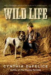 Wild Life ebook by Cynthia DeFelice