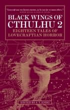Black Wings of Cthulhu (Volume Two) ebook by S.T. Joshi, Caitlin R. Kiernan