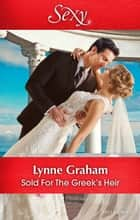 Sold For The Greek's Heir ebook by Lynne Graham
