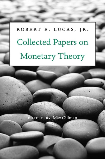 Collected papers on monetary theory ebook by robert e lucas jr collected papers on monetary theory ebook by robert e lucas jrrobert fandeluxe Image collections