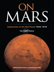 On Mars - Exploration of the Red Planet, 1958-1978--The NASA History ebook by Edward Clinton Ezell,Linda Neuman Ezell